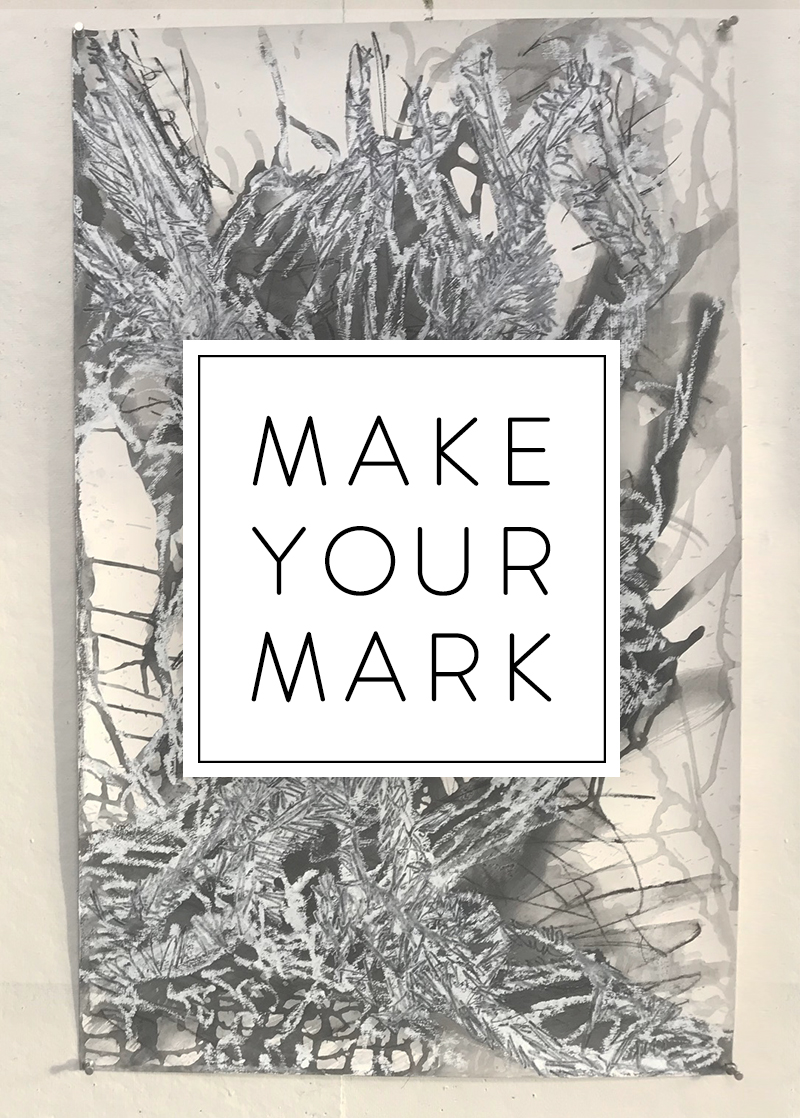 Make Your Mark: Group Exhibit